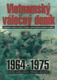 Vietnamský válečný deník 1964  -  1975