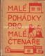 Malé pohádky pro malé čtenáře (il. F. Janoušek)