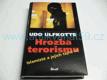 Hrozba terorismu. Islamisté a jejich tajná síť (2