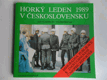 JAN VLADISLAV / VILÉM PREČAN - HORKÝ LEDEN 1989 V ČESKOSLOVENSKU