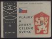 J. Šubrt, S. Valášek - Vlajky a znaky celého světa