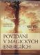 Povídání o magických energiích