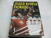 Zlatá kniha hokeje. Z dějin československého ledníh